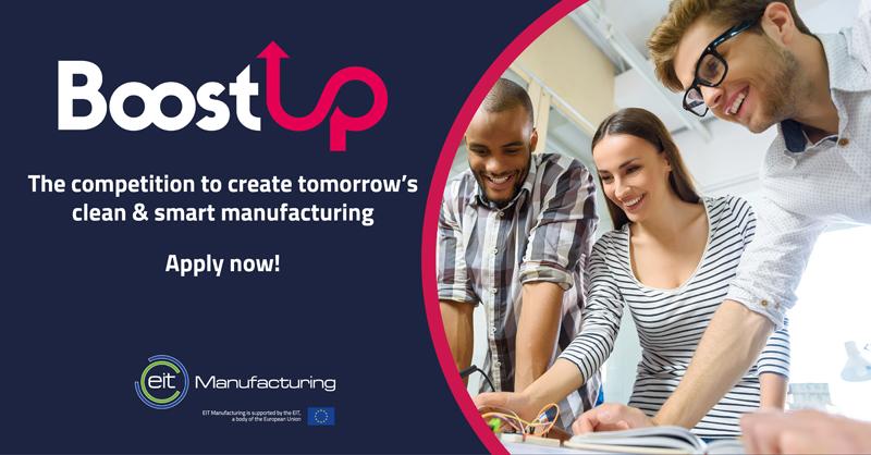 Prima edizione di BoostUp!, la Business Idea Competition europea di EIT Manufacturing